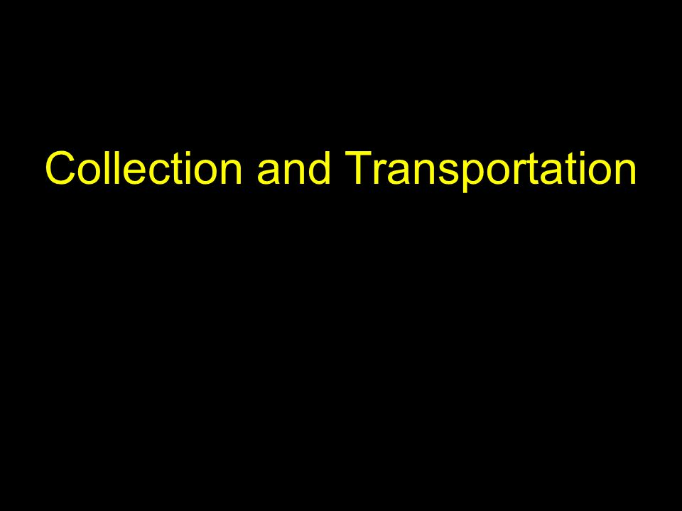 Collection and Transportation