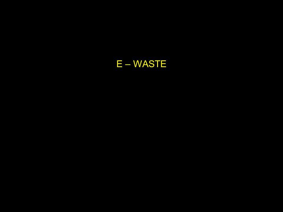 E – WASTE