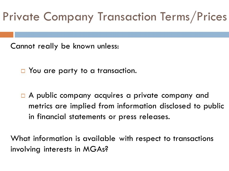 Private Company Transaction Terms/Prices Cannot really be known unless:  You are party to a transaction.  A public company acquires a private compan