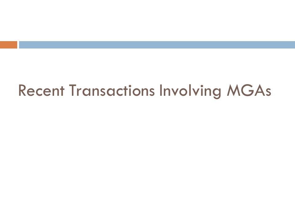 Recent Transactions Involving MGAs
