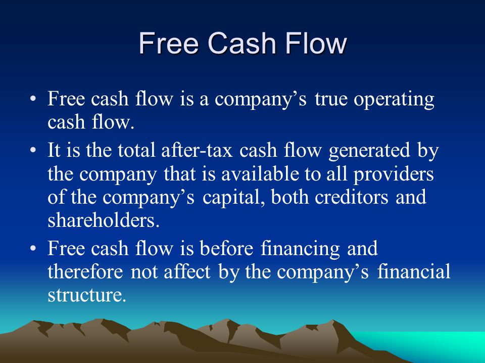 Free Cash Flow Free cash flow is a company's true operating cash flow.