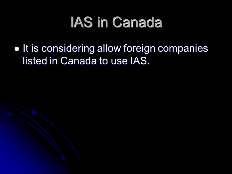 IAS in Canada It is considering allow foreign companies listed in Canada to use IAS.