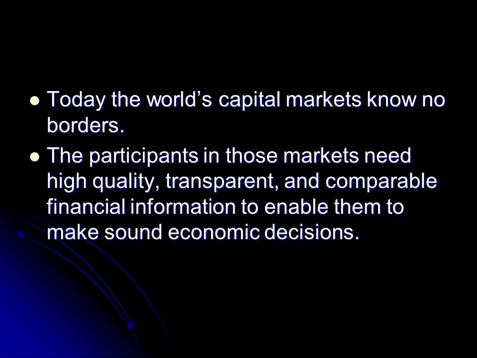 Today the world's capital markets know no borders.