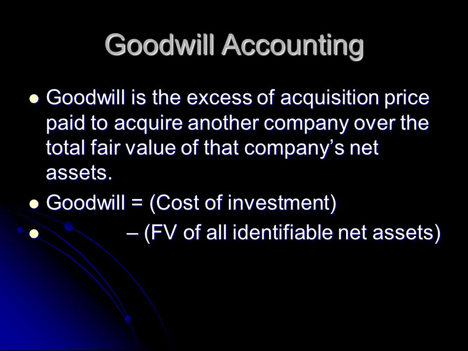 Goodwill Accounting Goodwill is the excess of acquisition price paid to acquire another company over the total fair value of that company's net assets.