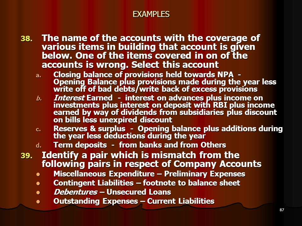 87 EXAMPLES 38. The name of the accounts with the coverage of various items in building that account is given below. One of the items covered in on of