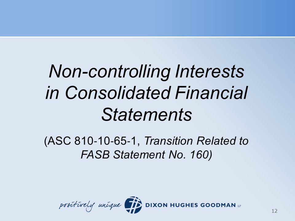 Non-controlling Interests in Consolidated Financial Statements (ASC 810 ‐ 10 ‐ 65 ‐ 1, Transition Related to FASB Statement No.
