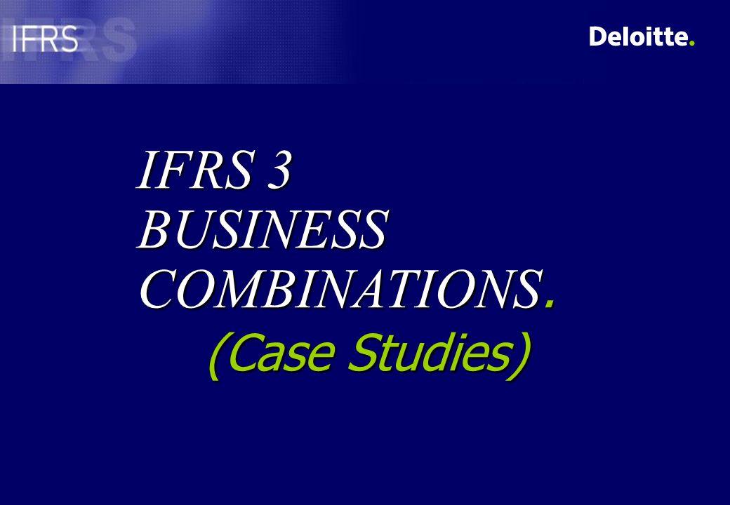 IFRS 3 BUSINESS COMBINATIONS. (Case Studies)