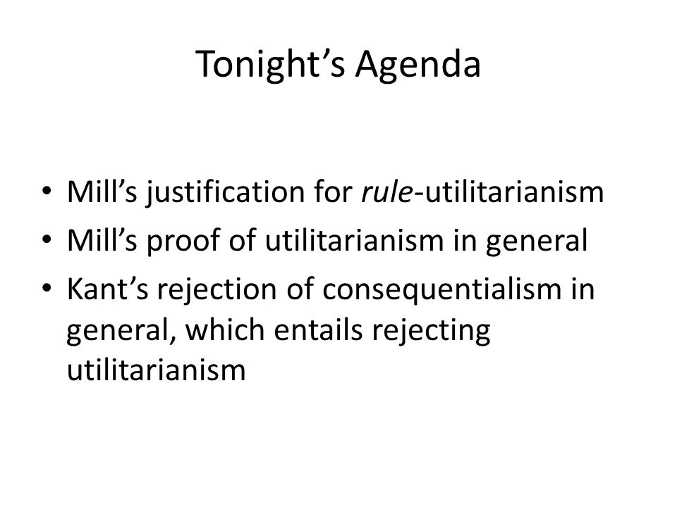 Review: Mill's Response to Bentham in Chapters III & V of Utilitarianism Against Bentham's psychological egoism Against Bentham's narrow account of motivation Against Bentham's act utilitarianism All three elements represent a much wider perspective than Bentham's of the job (my term) of utilitarianism – the job of maximizing utility All three elements of Mill's opposition to Bentham contribute to Mill's rule-utilitarianism