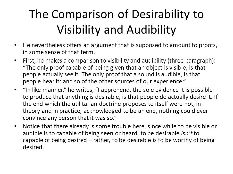 The Comparison of Desirability to Visibility and Audibility He nevertheless offers an argument that is supposed to amount to proofs, in some sense of