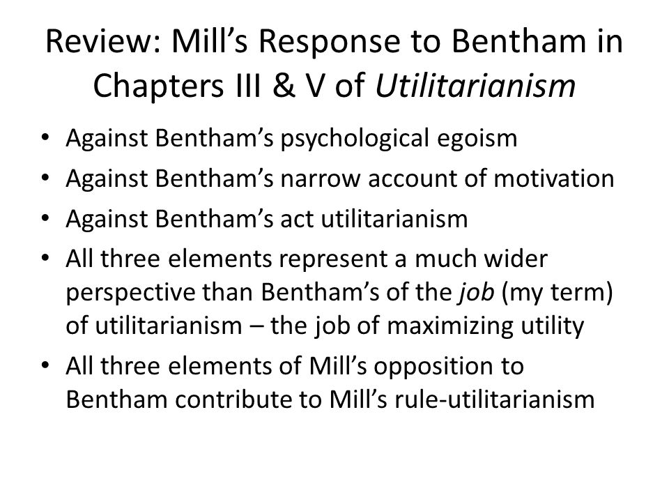 Blackburn Misses Mill's Point Of course, this is just Mill's point, although his argument fails to express the sort of justification for it he perhaps intends.