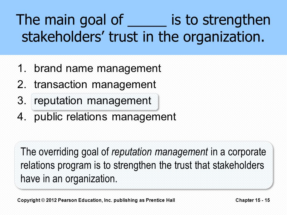 The main goal of _____ is to strengthen stakeholders' trust in the organization.