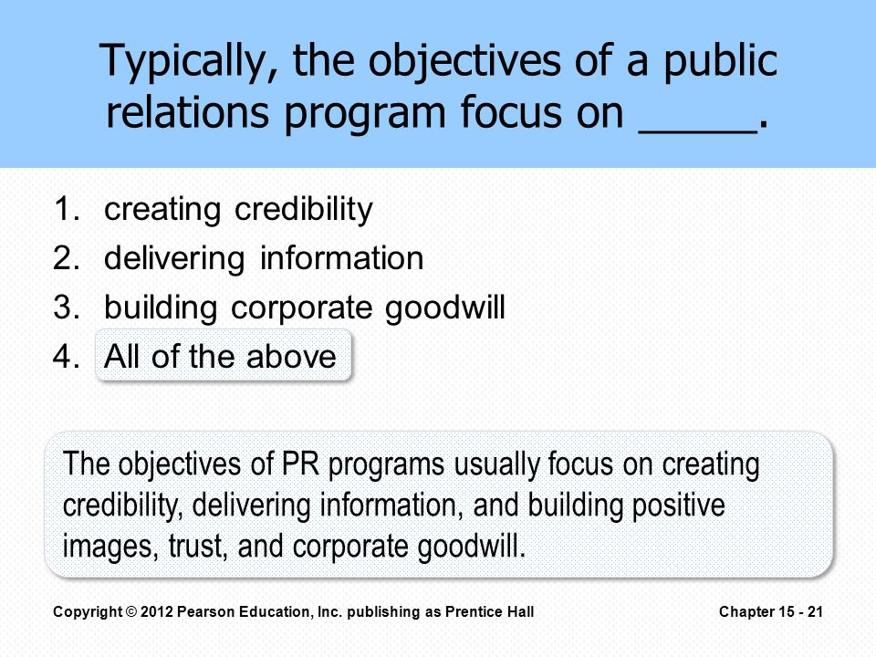 Typically, the objectives of a public relations program focus on _____.
