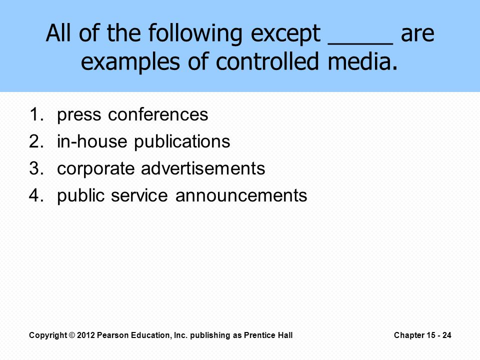 All of the following except _____ are examples of controlled media.