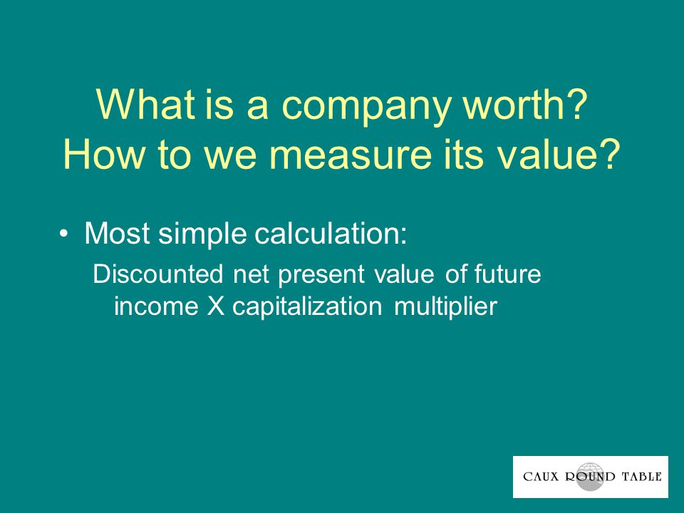 What is a company worth. How to we measure its value.