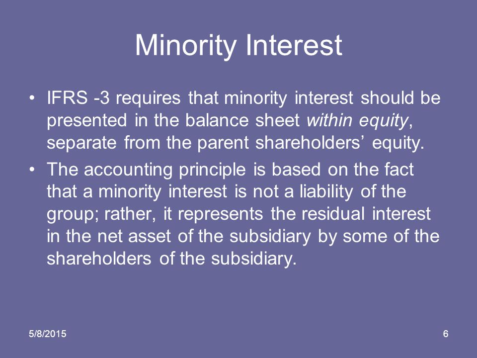 5/8/20157 Potential Voting Rights IFRS -3 stipulates that in order to assess whether one entity has control over another, the existence and effect of potential voting rights that are currently exercisable or convertible should be considered.