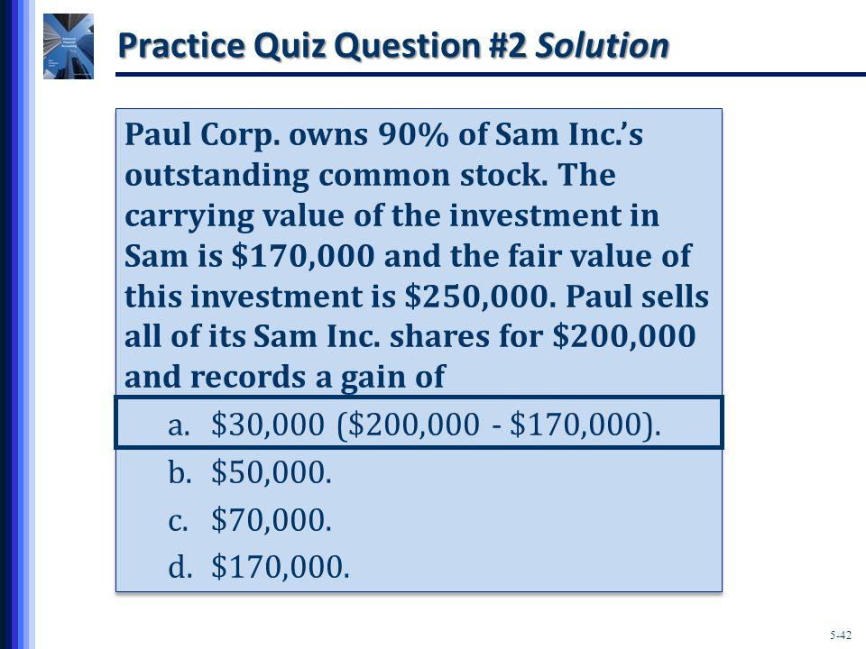 5-42 Practice Quiz Question #2 Solution Paul Corp.