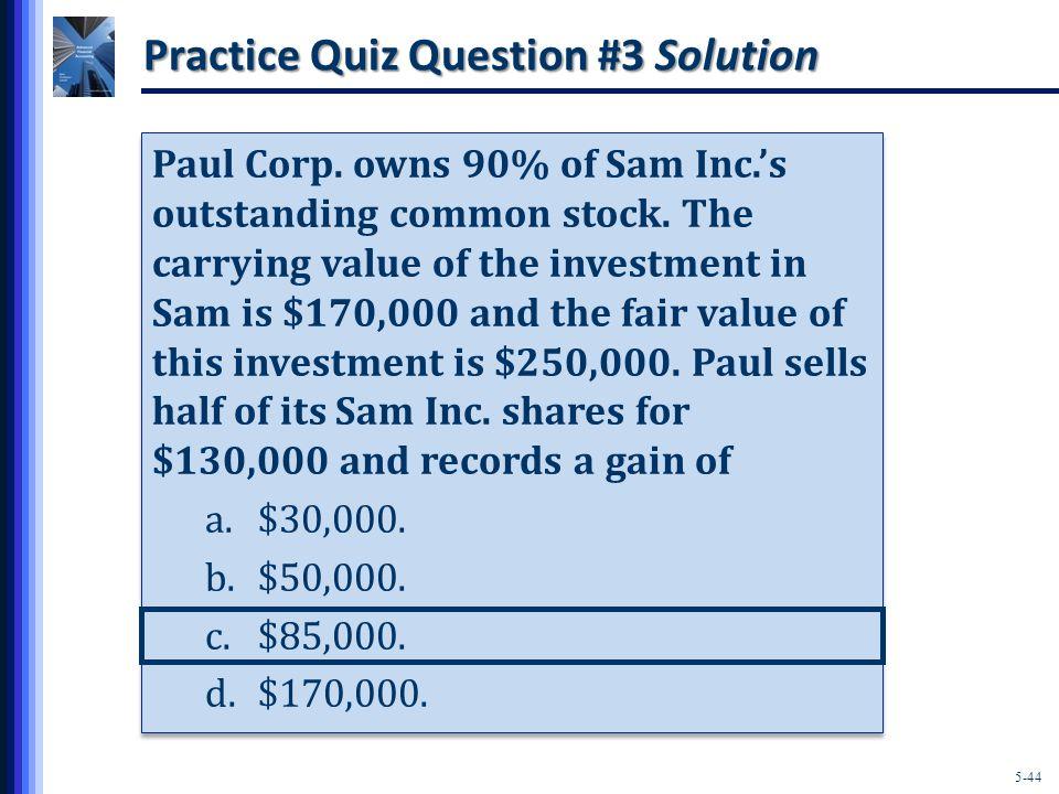 5-44 Practice Quiz Question #3 Solution Paul Corp.