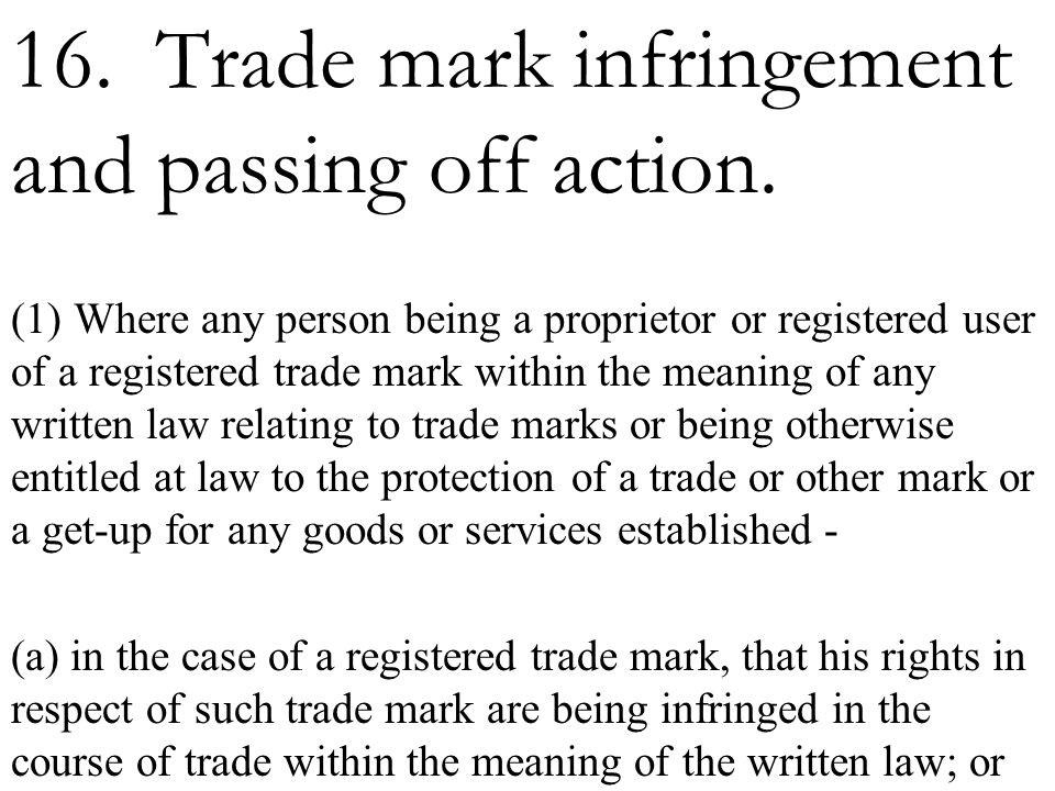 (b) in the case of a trade or other mark or get-up for any goods or services, that his rights in respect of such trade or other mark or get-up are being infringed in the course of trade as a result of which he has a right of action for passing off, the High Court may on the application of such person make an order declaring that the infringing trade or other mark or get-up as the case may be is for purposes of this Act a false trade description in its application to such goods as may be specified in the order.