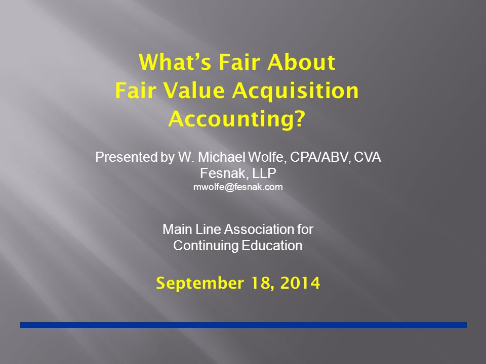 What's Fair About Fair Value Acquisition Accounting.
