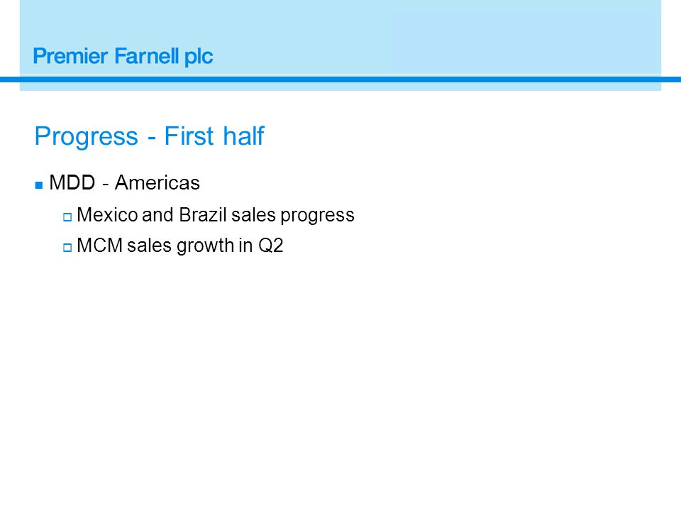 Progress - First half MDD - Americas  Mexico and Brazil sales progress  MCM sales growth in Q2