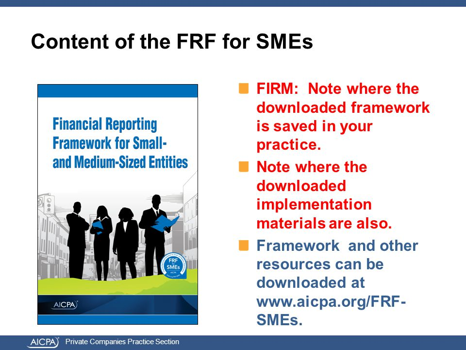 Private Companies Practice Section FIRM: Note where the downloaded framework is saved in your practice.