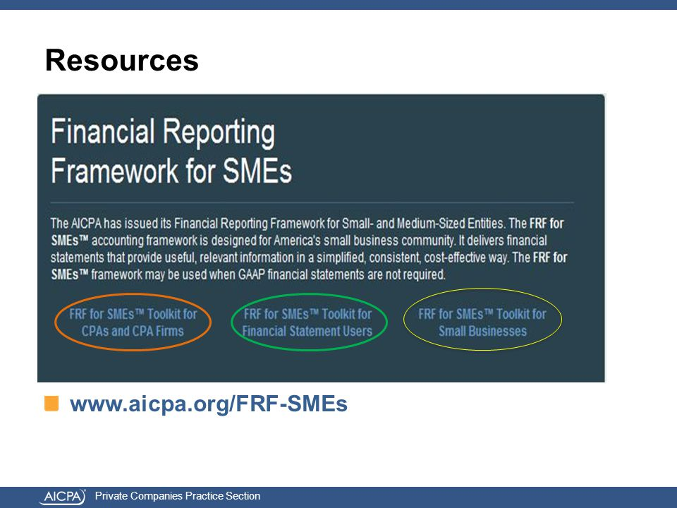 Private Companies Practice Section www.aicpa.org/FRF-SMEs Resources