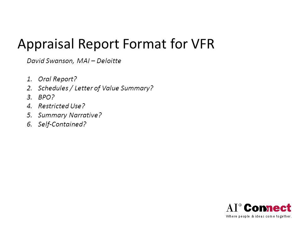 Appraisal Report Format for VFR David Swanson, MAI – Deloitte 1.Oral Report.