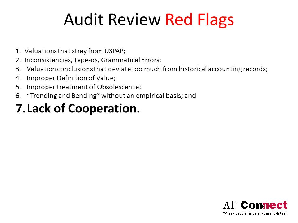 Audit Review Red Flags 1. Valuations that stray from USPAP; 2.