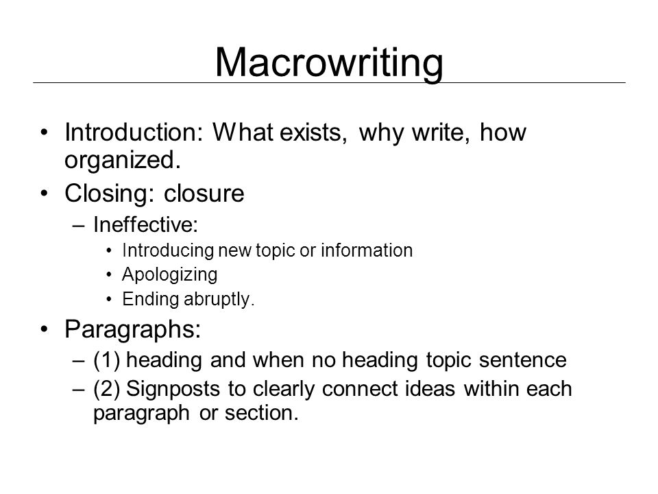 Macrowriting Introduction: What exists, why write, how organized.