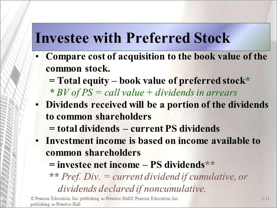 © Pearson Education, Inc. publishing as Prentice Hall© Pearson Education, Inc. publishing as Prentice Hall 2-31 Investee with Preferred Stock Compare