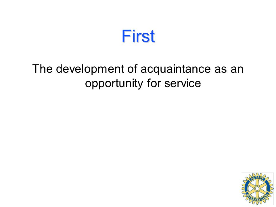 First The development of acquaintance as an opportunity for service