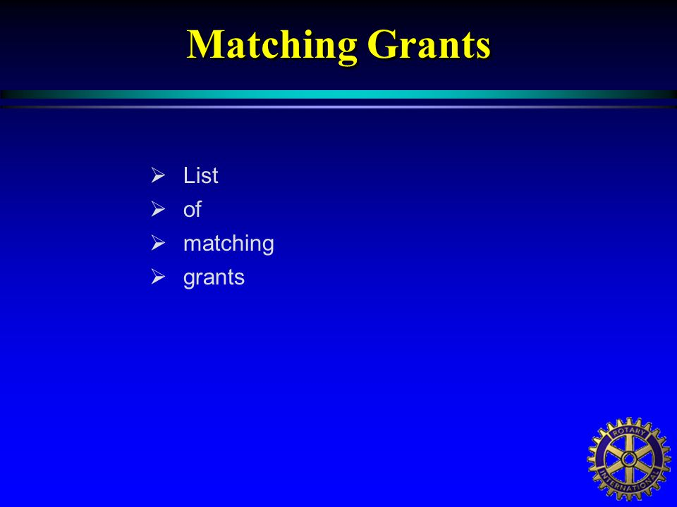  List  of  matching  grants Matching Grants