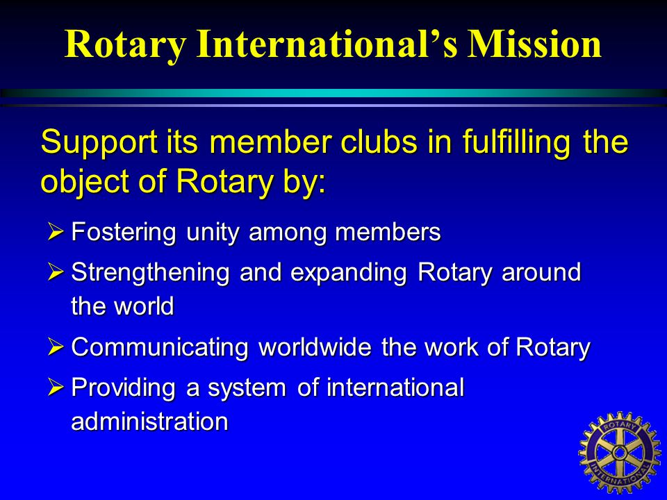 Basic Humanitarian Programs Criteria n Internationality/ Partnership n Significant Rotarian Involvement n Financial Stewardship