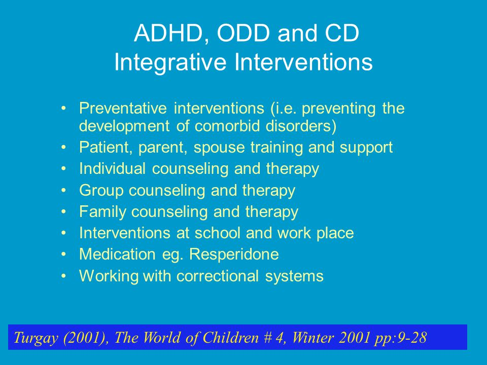 ADHD, ODD and CD Integrative Interventions Preventative interventions (i.e.