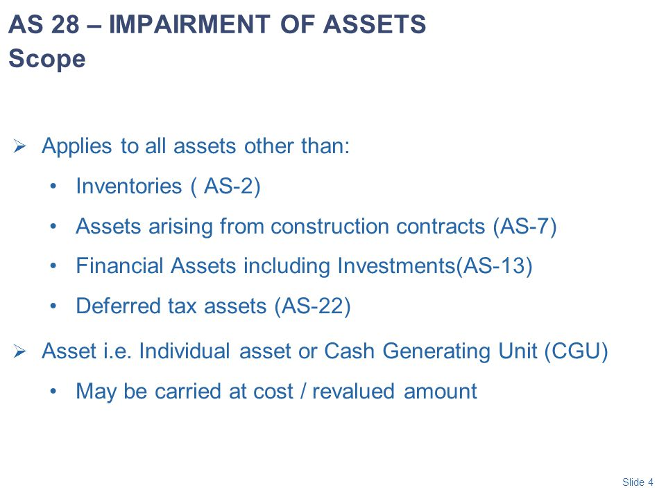 Slide 35  The carrying amount of an asset (which is part of CGU) should not be reduced below the highest of: (a) its net selling price (if determinable); (b) its value in use (if determinable); and (c) zero Unabsorbed impairment loss allocated to other assets in CGU.