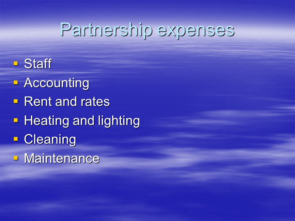 Partnership expenses  Staff  Accounting  Rent and rates  Heating and lighting  Cleaning  Maintenance