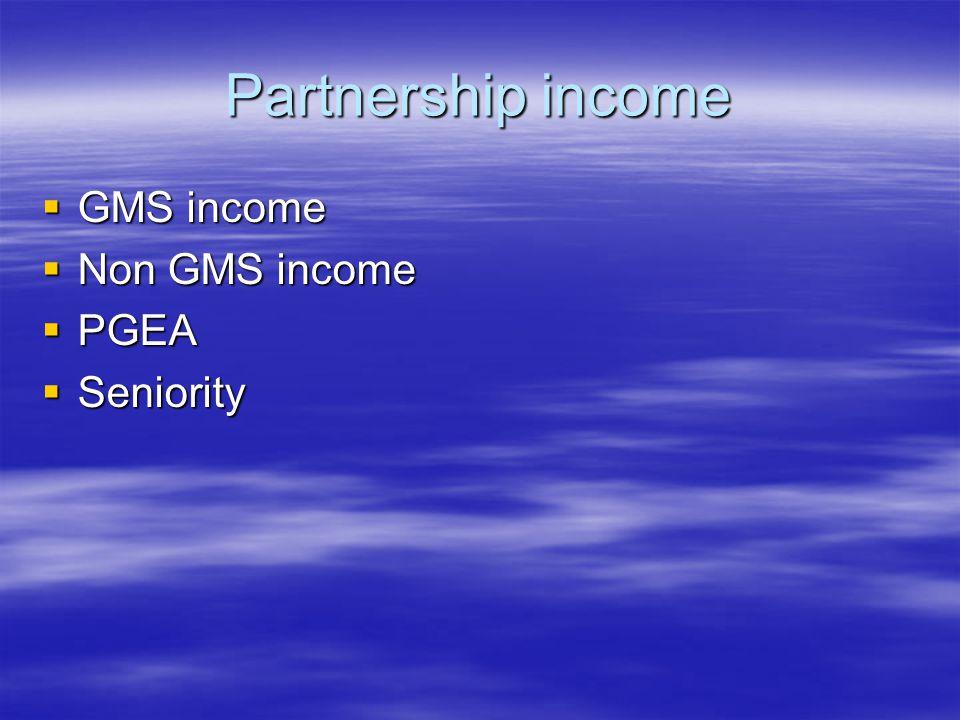 Partnership income  GMS income  Non GMS income  PGEA  Seniority