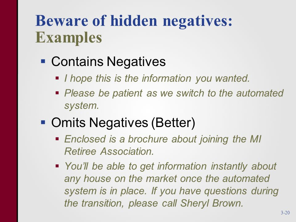 Beware of hidden negatives: Examples  Contains Negatives  I hope this is the information you wanted.