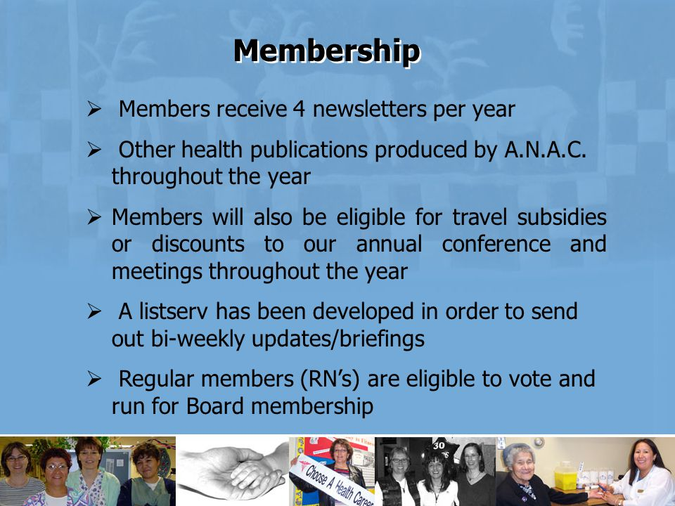  Members receive 4 newsletters per year  Other health publications produced by A.N.A.C.