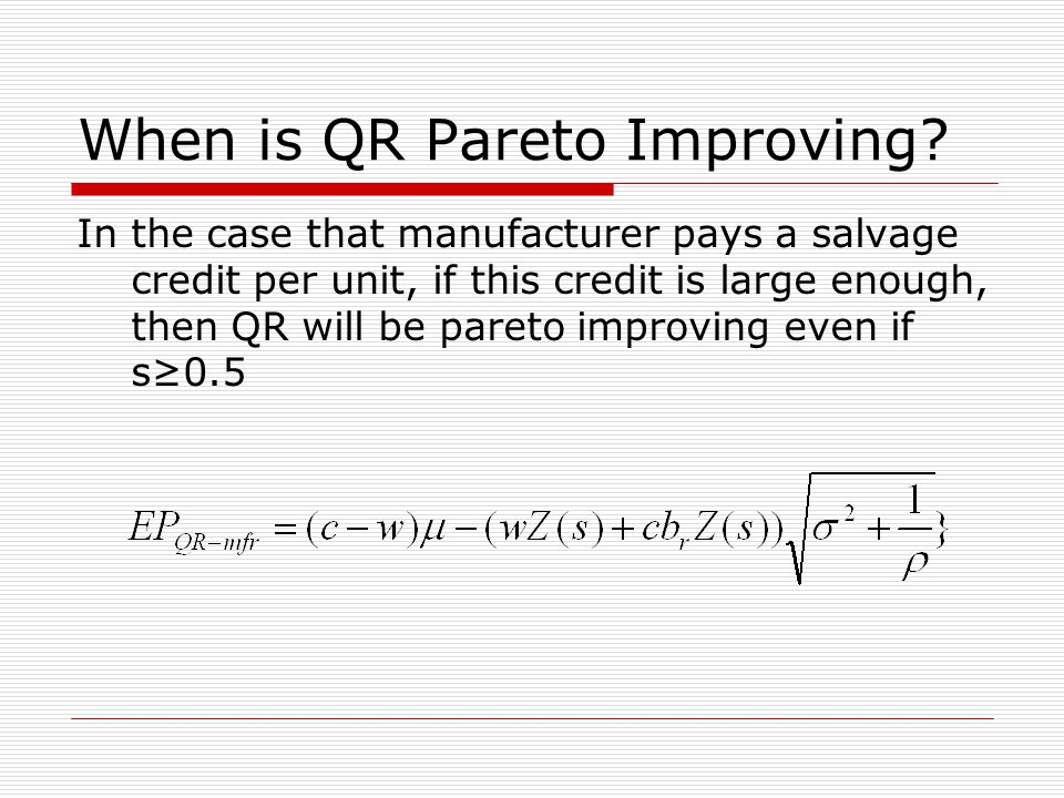 When is QR Pareto Improving.