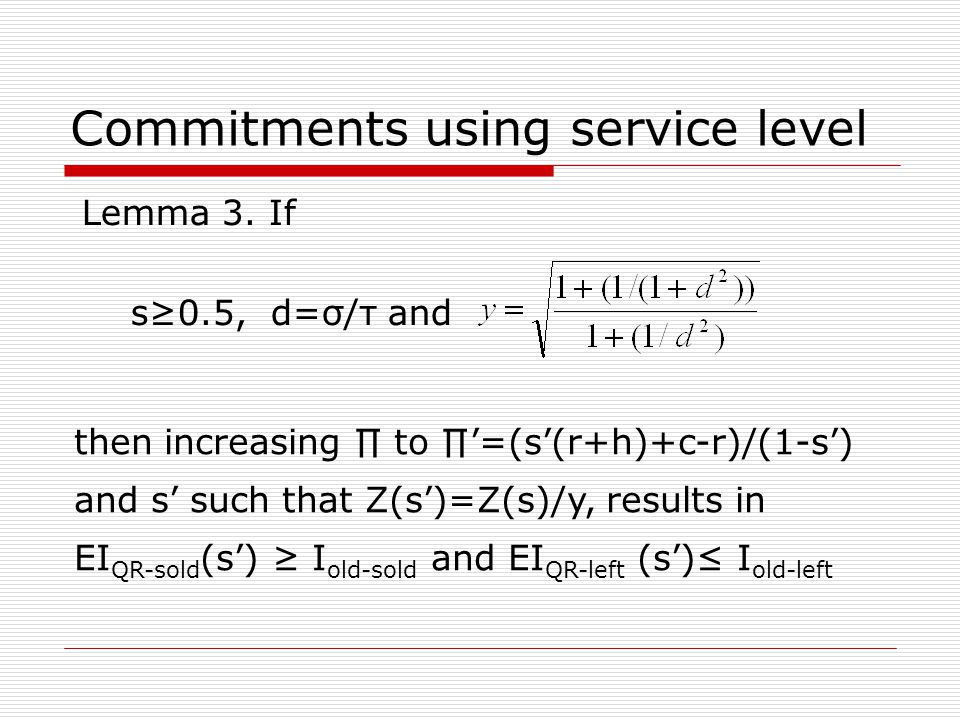 Commitments using service level Lemma 3.