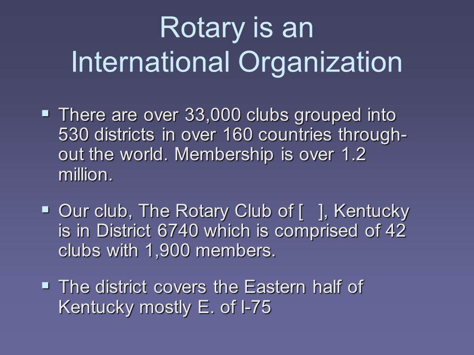 Your Obligations in Rotary Attendance – Makeup While Traveling  There is a directory available on the Rotary International web site.