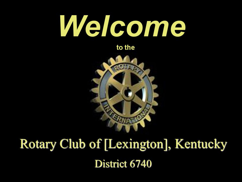 Welcome to the Rotary Club of [Lexington], Kentucky District 6740