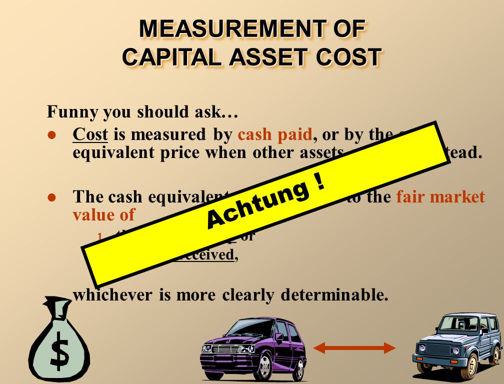 Funny you should ask… Cost is measured by cash paid, or by the cash equivalent price when other assets are used instead.