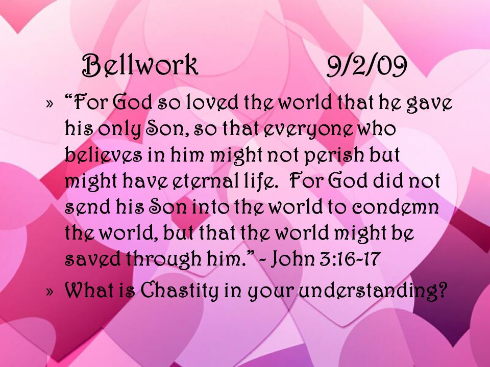 """Bellwork9/2/09 »""""For God so loved the world that he gave his only Son, so that everyone who believes in him might not perish but might have eternal li"""