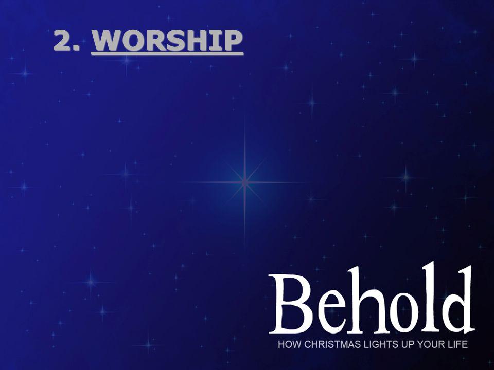 2. WORSHIP 2. WORSHIP
