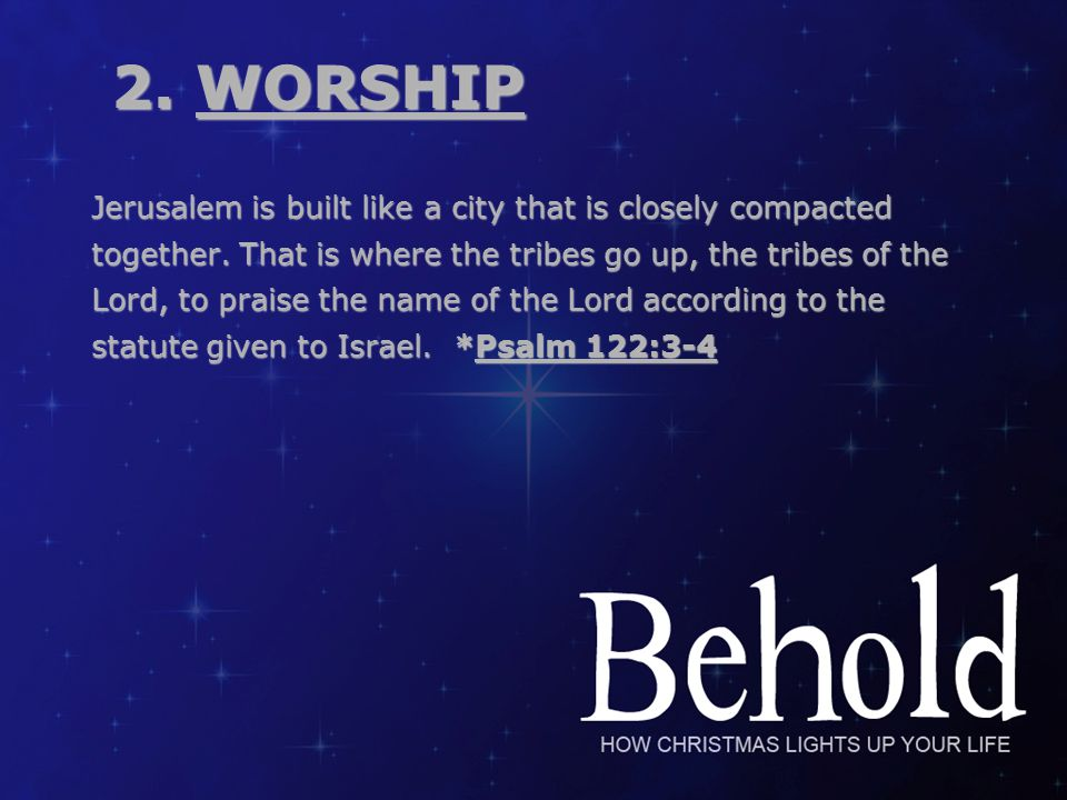 Jerusalem is built like a city that is closely compacted together. That is where the tribes go up, the tribes of the Lord, to praise the name of the L