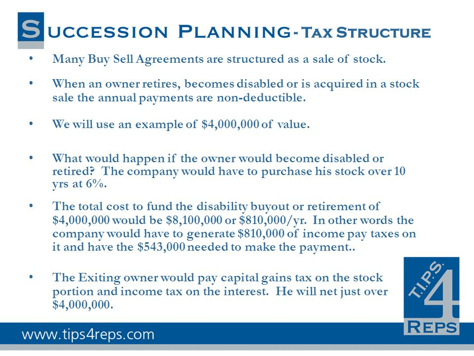 - Tax Structure Many Buy Sell Agreements are structured as a sale of stock.