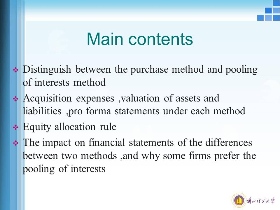 Illustration of pooling  The pooling method interprets a business combination as a process in which two or more groups of stockholders unite their ownership interests by an exchange of common stock.