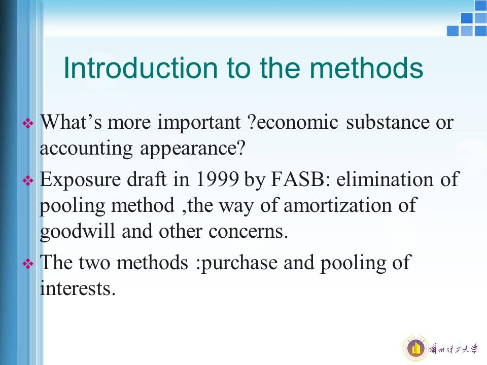 Introduction to the methods  What's more important ?economic substance or accounting appearance.